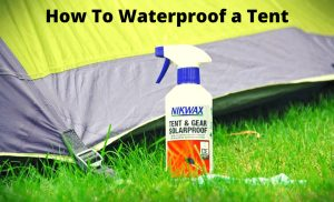 How to Waterproof a Tent – Step by Step Guide